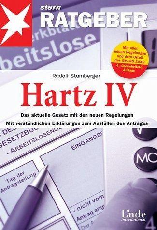 Hartz IV: Das aktuelle Gesetz mit den neuen Regelungen. Mit verständlichen Erklärungen zum Ausfüllen des Antrags (stern-Ratgeber): Das aktuelle Gesetz ... zum Ausfüllen des Antrags. Stand: 01.02.2010 stern-Ratgeber - Stumberger, Rudolf