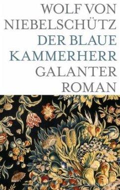 Der blaue Kammerherr - Niebelschütz, Wolf von