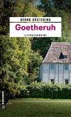 Goetheruh / Goethe-Trilogie Bd.1