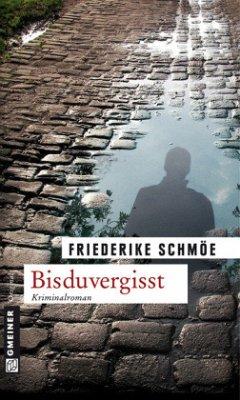 Bisduvergisst - Schmöe, Friederike