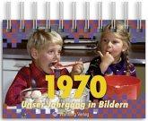 1970 - Unser Jahrgang in Bildern