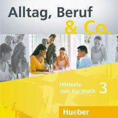 Hörtexte zum Kursbuch, 2 Audio-CDs / Alltag, Beruf & Co. Bd.3 - Becker, Norbert; Braunert, Jörg