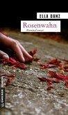 Rosenwahn / Kommissar Georg Angermüller Bd.5