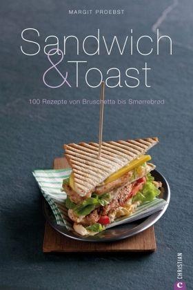 sandwich toast von margit proebst buch b. Black Bedroom Furniture Sets. Home Design Ideas