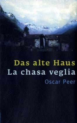 Das alte Haus\La chasa veglia - Peer, Oscar