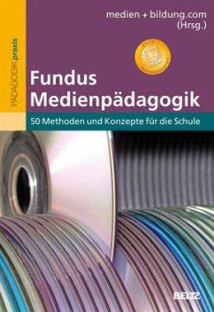 Fundus Medienpädagogik - Friedrich, Katja; Kleinhanß, Christian