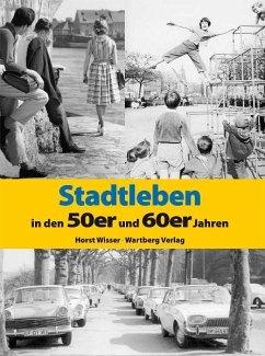 Stadtleben in den 50er und 60er Jahren - Wisser, Horst