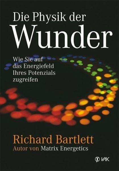 Die Physik der Wunder - Bartlett, Richard
