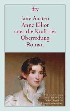 Anne Elliot oder die Kraft der Überredung - Austen, Jane