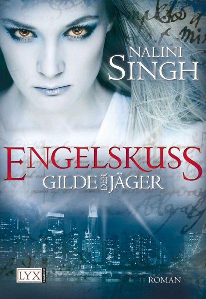 Engelskuss / Gilde der Jäger Bd.1 - Singh, Nalini