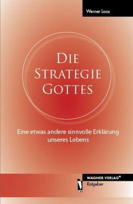 Die Strategie Gottes - Loos, Werner