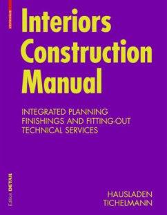 Interiors Construction Manual - Hausladen, Gerhard;Tichelmann, Karsten