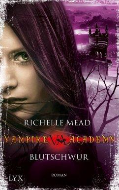 Blutschwur / Vampire Academy Bd.4 - Mead, Richelle