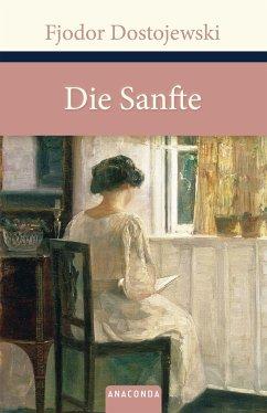 Die Sanfte - Dostojewskij, Fjodor M.