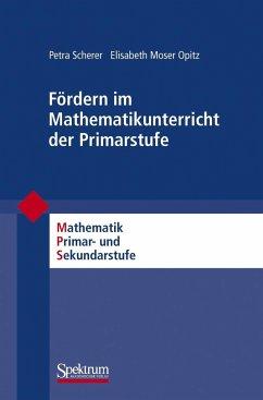 Fördern im Mathematikunterricht der Primarstufe - Scherer, Petra;Moser Opitz, Elisabeth