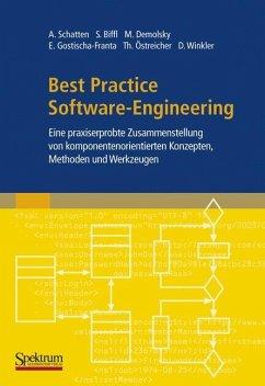 Best Practice Software-Engineering - Schatten, Alexander; Biffl, Stefan; Demolsky, Markus; Gostischa-Franta, Erik; Östreicher, Thomas; Winkler, Dietmar