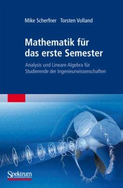 Mathematik für das erste Semester - Scherfner, Mike; Volland, Torsten