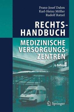 Rechtshandbuch Medizinische Versorgungszentren - Dahm, Franz-Josef; Möller, Karl-Heinz; Ratzel, Rudolf