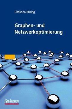 Graphen- und Netzwerkoptimierung - Büsing, Christina