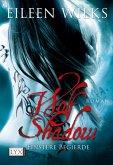 Finstere Begierde / Wolf Shadow Bd.4