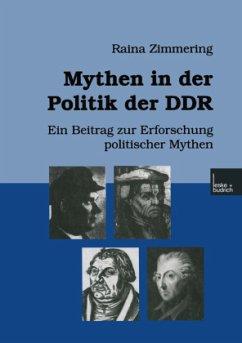 Mythen in der Politik der DDR - Zimmering, Raina
