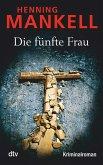 Die fünfte Frau / Kurt Wallander Bd.7