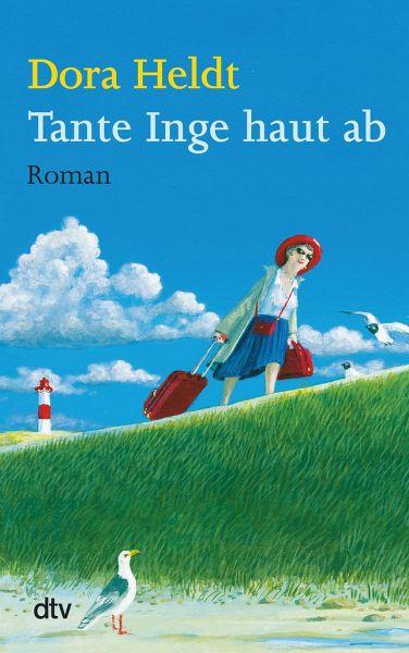 Tante Inge haut ab - Heldt, Dora