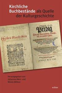 Kirchliche Buchbestände als Quelle der Kulturgeschichte