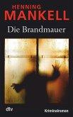 Die Brandmauer / Kurt Wallander Bd.9
