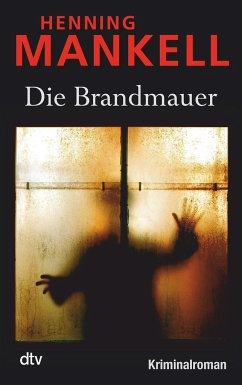 Die Brandmauer / Kurt Wallander Bd.9 - Mankell, Henning