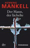Der Mann, der lächelte / Kurt Wallander Bd.5
