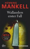 Wallanders erster Fall / Kurt Wallander Bd.1