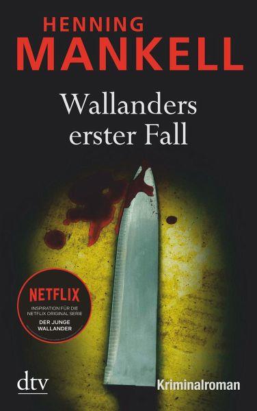 Wallanders erster Fall / Kurt Wallander Bd.1 - Mankell, Henning
