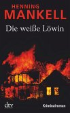 Die weiße Löwin / Kurt Wallander Bd.4