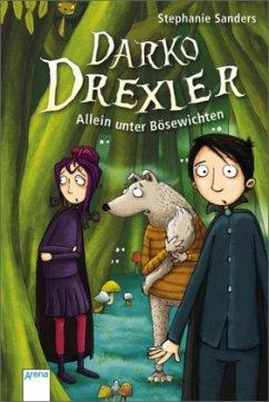Allein unter Bösewichten / Darko Drexler Bd.1 - Sanders, Stephanie