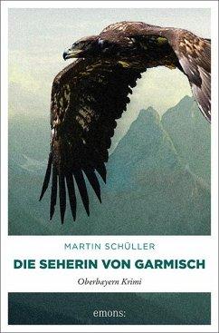 Die Seherin von Garmisch / Kommissar Schwemmer Bd.2 - Schüller, Martin
