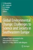 Global Environmental Change: Challenges to Science and Society in Southeastern Europe: Selected Papers Presented in the International Conference Held