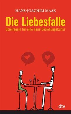 Die Liebesfalle - Maaz, Hans-Joachim