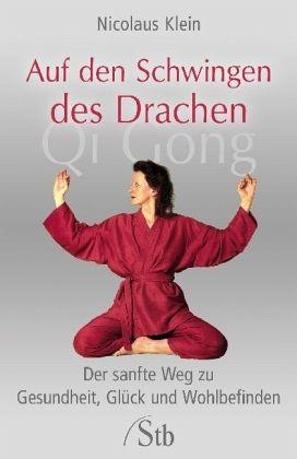Auf Den Schwingen Des Drachen Qi Gong Von Nicolaus Klein Als Taschenbuch Portofrei Bei Bucher De