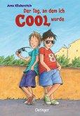 Der Tag, an dem ich cool wurde / Martin und Karli Bd.1