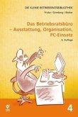 Das Betriebsratsbüro: Ausstattung, Organisation und PC-Einsatz