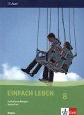 Einfach Leben. Katholische Religion für Realschulen in Bayern. Schülerband 8. Jahrgangsstufe