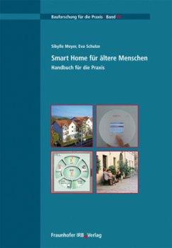 Smart Home für ältere Menschen. Handbuch für di...
