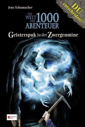 Geisterspuk in der Zwergenmine / Welt der 1000 Abenteuer Bd.2 - Schumacher, Jens