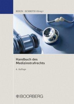 Handbuch des Medizinstrafrechts - Roxin, Claus; Schroth, Ulrich