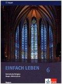 Einfach Leben. Katholische Religion für Hauptschulen in Bayern. Schülerband 6. Jahrgangsstufe