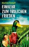 Einkehr zum tödlichen Frieden / Kriminalistin Katja Klein Bd.1