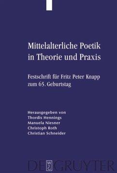 Mittelalterliche Poetik in Theorie und Praxis