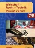 7./8. Jahrgangsstufe, Wirtschaft und Recht / Wirtschaft - Recht - Technik, Ausgabe Thüringen