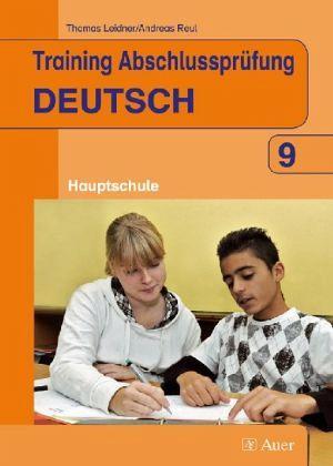 Training Abschlussprüfung Deutsch. 9. Klasse. Band für die Hauptschule - Leidner, Thomas; Reul, Andreas
